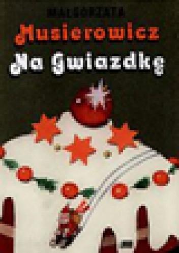 Okładka książki Musierowicz na Gwiazdkę