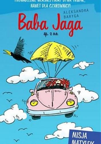 Okładka książki Misja Matyldy (Baba Jaga sp. z o.o 2)