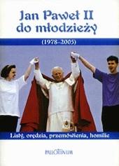 Okładka książki Jan Paweł II do młodzieży (1978-2005). Listy, orędzia, przemówienia, homilie