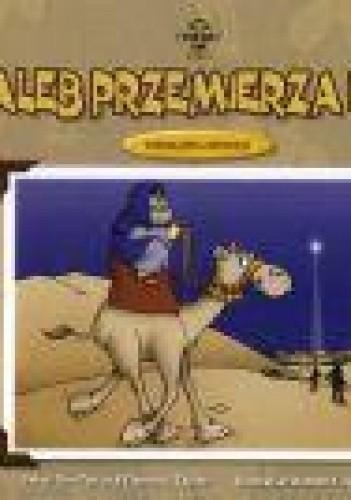Okładka książki Kaleb przemierza kraj. Wielbłądzia opowieść