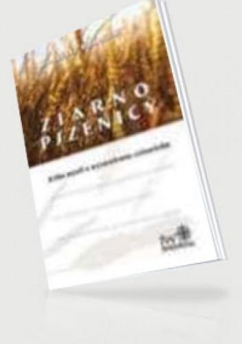 Okładka książki ziarno pszenicy. Kilka myśli o wyzwoleniu człowieka