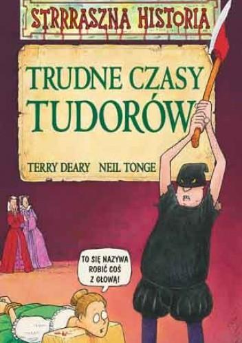 Okładka książki Trudne czasy Tudorów