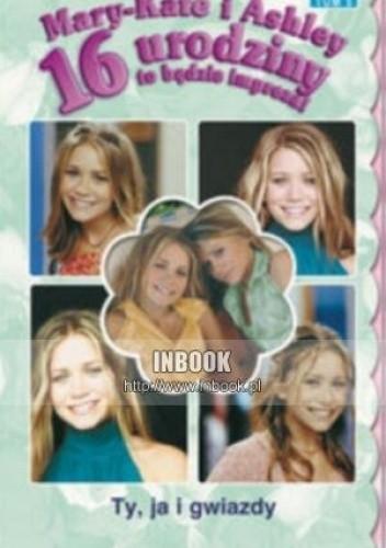 Okładka książki 16 urodziny to będzie impreza! Ty, ja i gwiazdy