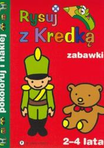 Okładka książki Rysuj z kredką 7 zabawki/2-4 lata/