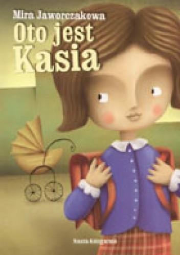 Okładka książki Oto jest Kasia