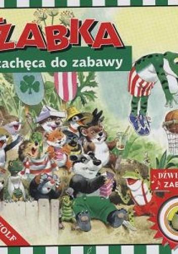 Okładka książki Żabka zachęca do zabawy