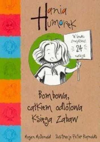 Okładka książki Hania Humorek. Bombowa, całkiem odlotowa księga zabaw