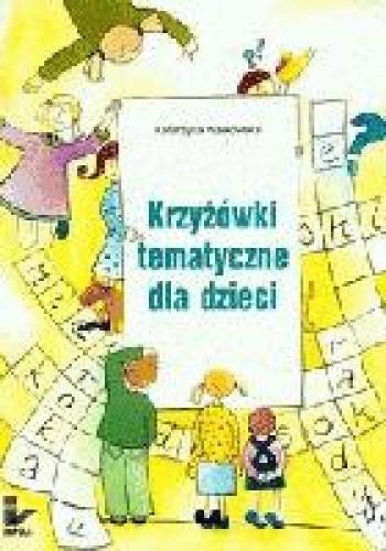 Okładka książki Krzyżówki tematyczne dla dzieci