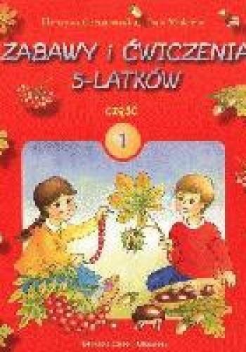 Okładka książki zabawy i ćwiczenia 5-latków cz.1