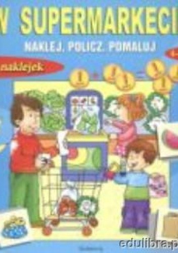 Okładka książki W supermarkecie-naklej,policz,pomaluj