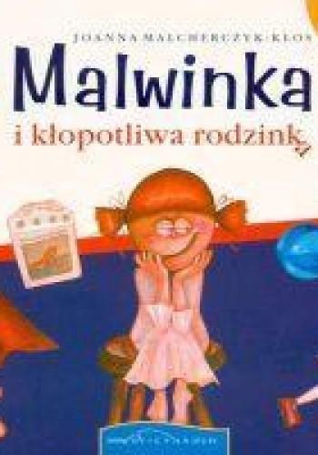 Okładka książki Malwinka i kłopotliwa rodzinka