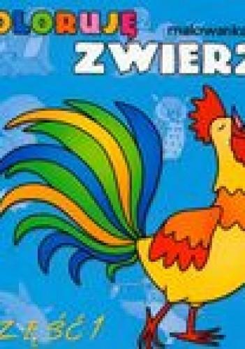 Okładka książki Koloruję zwierzęta 1 /Malowanka z naklejkami