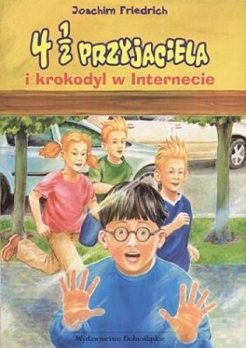 Okładka książki 4 1/2 przyjaciela i krokodyl w Internecie