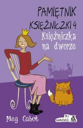 Okładka książki Pamiętnik księżniczki 4. Księżniczka na dworze
