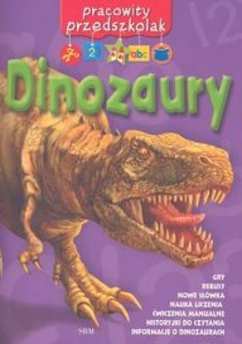 Okładka książki Dinozaury. Pracowity przedszkolak