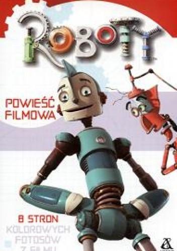 Okładka książki Roboty. Powieść filmowa