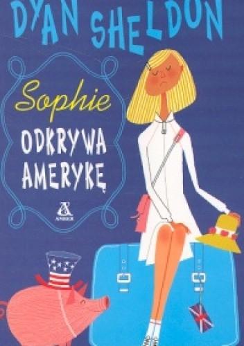 Okładka książki Sophie odkrywa Amerykę