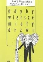 Gdyby wiersze miały drzwi. Antologia młodszej poezji czeskiej ostatnich lat.