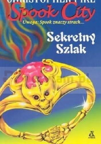 Okładka książki Spook City Sekretny szlak