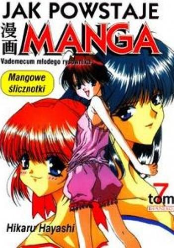 Okładka książki Jak powstaje manga t. 7 - Mangowe ślicznotki