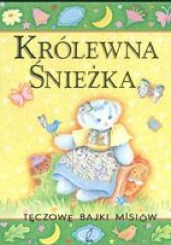 Okładka książki Królewna śnieżka. Tęczowe bajki