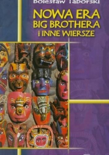 Okładka książki Nowa era Big Brothera i inne wiersze