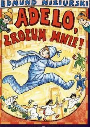 Okładka książki Adelo, zrozum mnie!