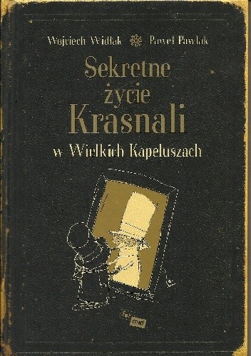 Okładka książki Sekretne życie Krasnali w Wielkich Kapeluszach