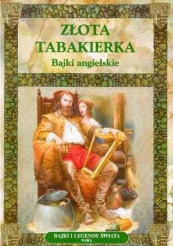 Okładka książki Złota tabakierka. Bajki angielskie