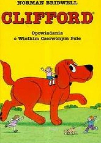 Okładka książki Opowiadania o Wielkim Czerwonym Psie /Clifford wielki czerwony pies