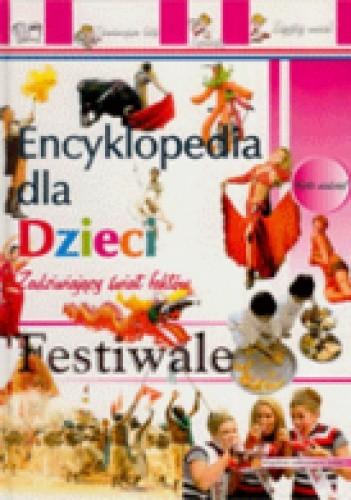 Okładka książki Encyklopedia dla dzieci-festiwale