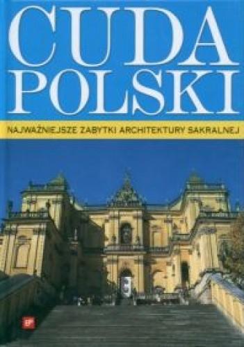 Okładka książki Cuda Polski. Najważniejsze zabytki architektury sakralnej