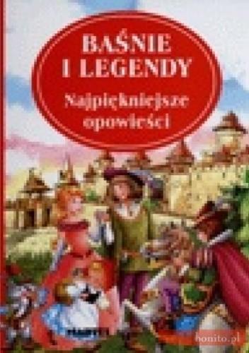 Okładka książki Baśnie i legendy-najpiękniejsze opowieści