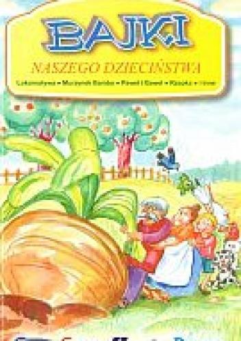 Okładka książki Bajki naszego dzieciństwa