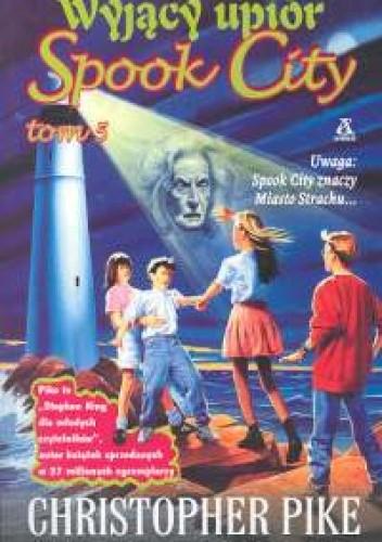Okładka książki Spook City 5. Wyjący upiór