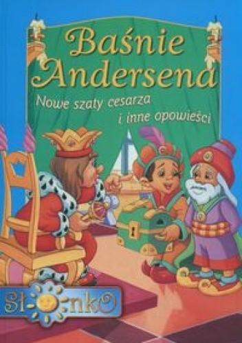Okładka książki Baśnie Andersena. Nowe szaty cesarza i inne opowieści