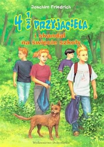 Okładka książki 4 1/2 Przyjaciela i skandal na święcie szkoły