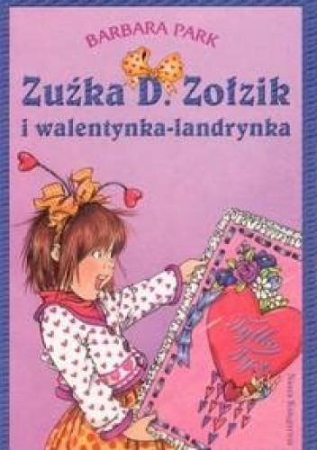 Okładka książki Zuźka D. Zołzik i walentynka-landrynka