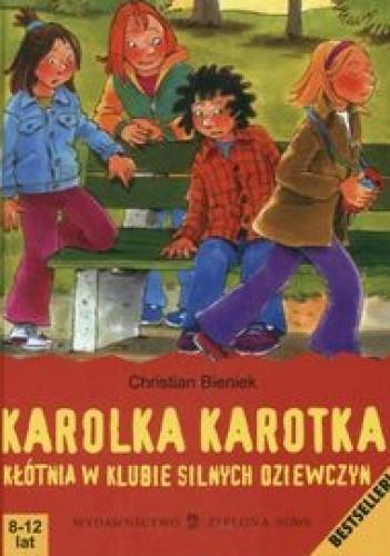 Okładka książki Karolka Karotka. Kłótnia w klubie silnych dziewczyn