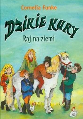 Okładka książki Dzikie kury Raj na ziemi
