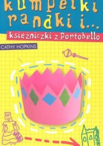Okładka książki Kumpelki, randki i... księżniczki z Portobello