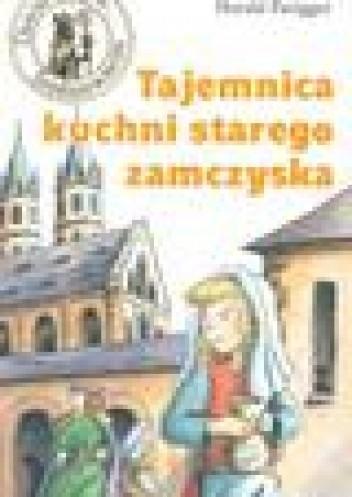 Okładka książki Tajemnica kuchni starego zamczyska - Parigger Harald