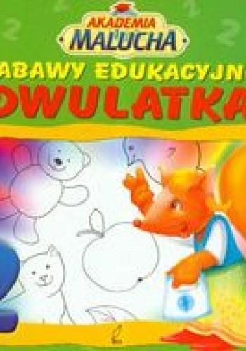Okładka książki Zabawy edukacyjne dwulatka