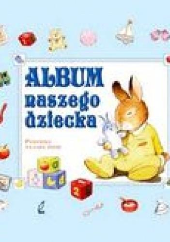 Okładka książki Album naszego dziecka