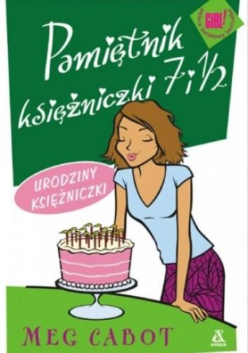 Okładka książki Pamiętnik księżniczki 7 i 1/2. Urodziny księżniczki