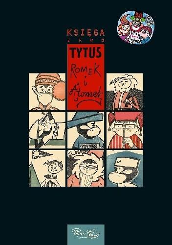 Okładka książki Tytus, Romek i A'Tomek. Księga zero