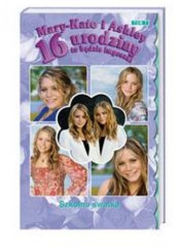 Okładka książki 16 urodziny to będzie impreza! Szkolna swatka