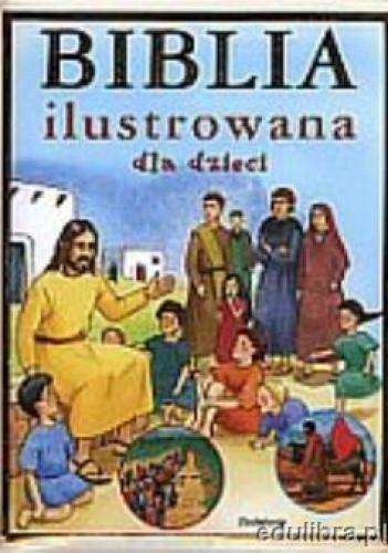 Okładka książki Biblia ilustrowana dla dzieci