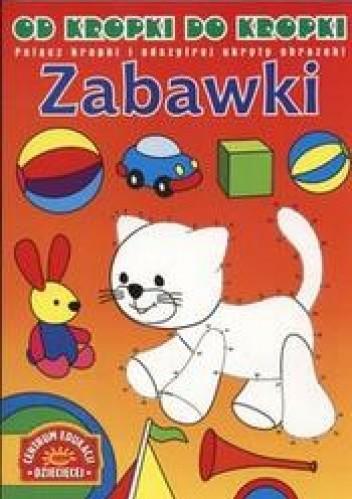 Okładka książki Od kropki do kropki.zabawki