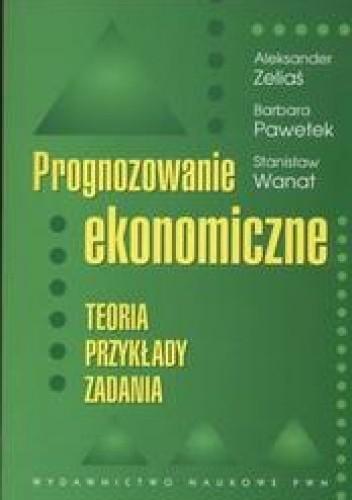 Okładka książki Prognozowanie ekonomiczne /Teoria przykłady zadania
